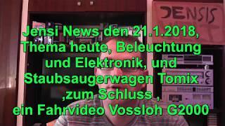 Jensi News von 21.01.2018 Heute Beleuchtung Anlage, Staubsaugerwagen Tomix, Fahr Video