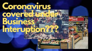 Does Business Interruption cover the losses sustained from the COVID-19 crisis?