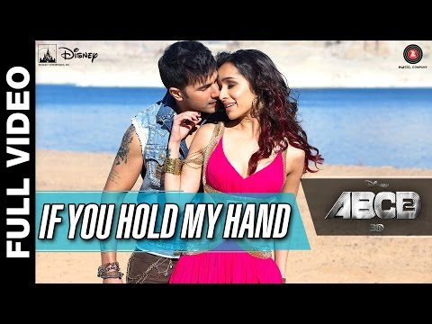 If You Hold My Hand Full Video | Disney's ABCD 2 | Varun Dhawan & Shraddha Kapoor | Benny Dayal