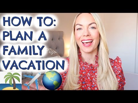 HOW TO PLAN A FAMILY HOLIDAY  |  TIPS TO BOOK A FAMILY VACATION