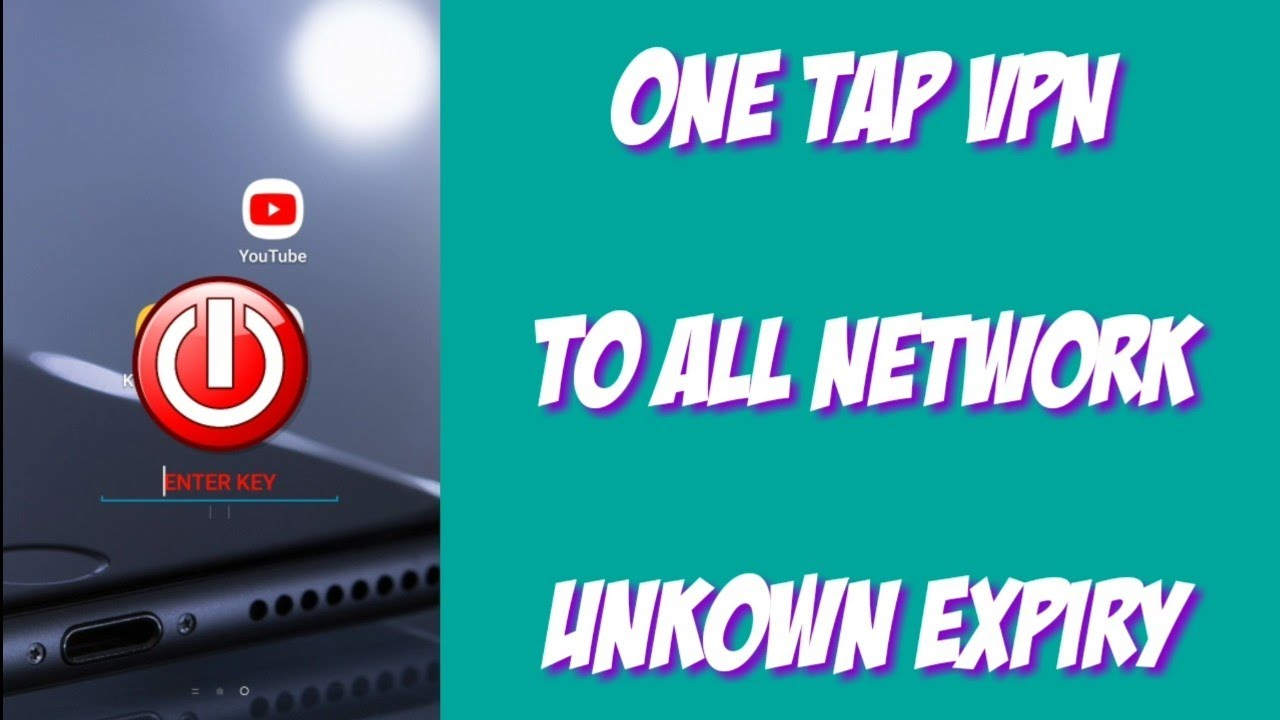 One Tap VPN - To All Network ( Unkown Expiry ) Tested - Thủ