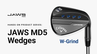 JAWS MD5 Wedge W-Grind || Hands-on Product Series