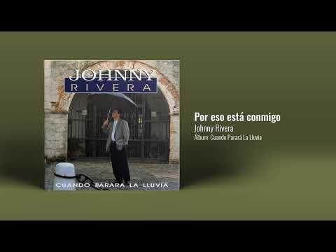 Johnny Rivera - Por Eso Está Conmigo (Audio Oficial)