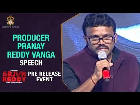 Producer Pranay Reddy Vanga Speech | Arjun Reddy Pre Release Event | Vijay Deverakonda | #ArjunReddy