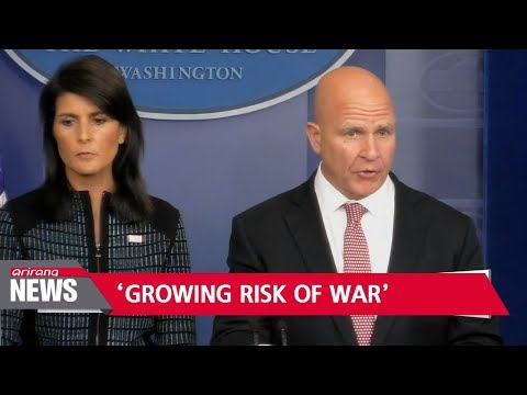U.S. National Security Adviser says possibility of war increasing everyday