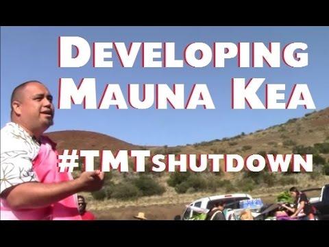 Developing Mauna Kea #TMTshutdown