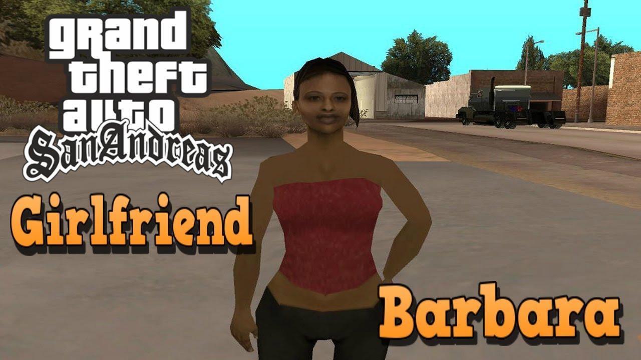 Andreas barbara in gta to san pc date how Girlfriends GTA: