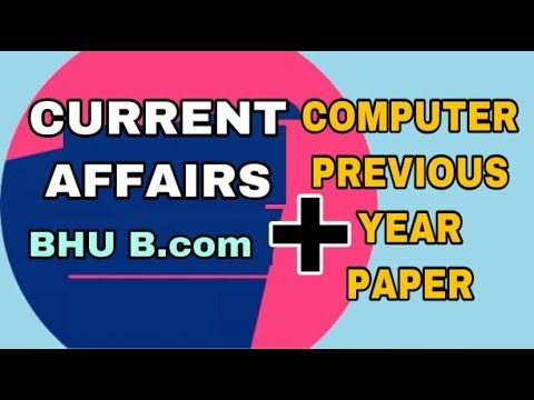 CURRENT AFFAIRS|| PREVIOUS YEAR (2016,17,18,19) || PAPER DISCUSSION || BHU B.COM ENTRANCE ||