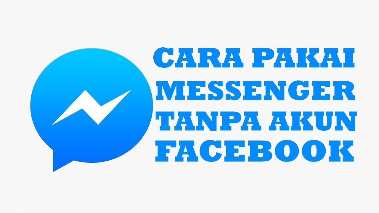 Cara Mudah Pakai Facebook Messenger Tanpa Akun Facebook Youtube