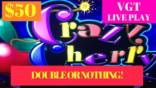 ++NEW LIVE PLAY *VGT* CRAZY CHERRY [$50]  MAX BET $2.50 #DOUBLE OR NOTHING