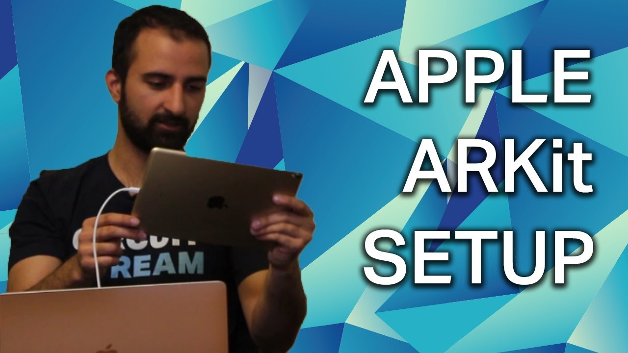 The 13 Step Tutorial to Setting Up Apple ARKit to Start