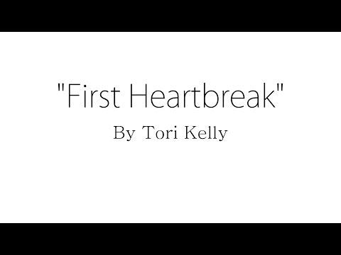 First Heartbreak - Tori Kelly (Lyrics)