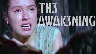 The Force Awakens || TH3 AWAK3N1NG