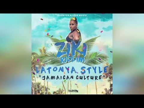 LATONYA STYLE - Jamaican Culture | Ziki Riddim [Official Audio]