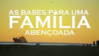 AS BASES PARA UMA FAMÍLIA ABENÇOADA - PR PAULO BENGTSON