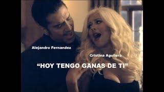 Alejandro Fernandez y Cristina Aguilera HOY TENGO GANAS DE TI