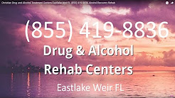Christian Drug and Alcohol Treatment Centers Eastlake Weir FL (855) 419-8836 Alcohol Recovery Rehab