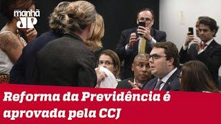 Reforma da Previdência é aprovada pela CCJ da Câmara