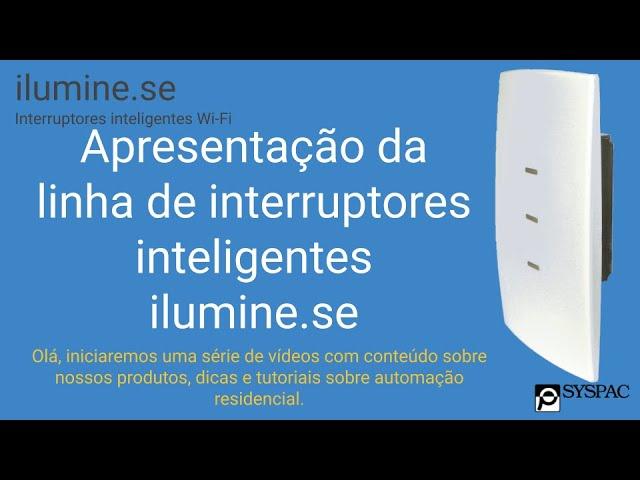 Apresentação da linha de interruptores inteligentes ilumine.se