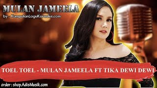 TOEL TOEL -  MULAN JAMEELA FT TIKA DEWI DEWI Karaoke Mp3