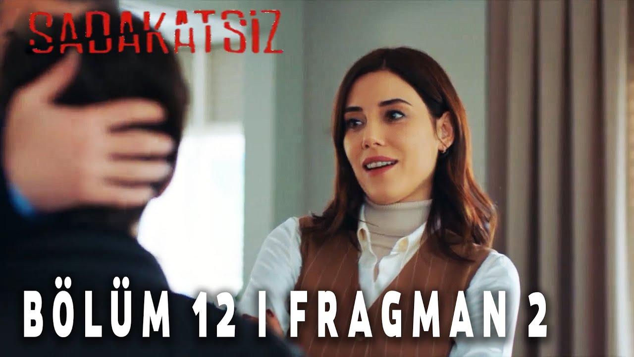 Sadakatsiz 12. Bölüm 2. Fragmanı #YENİ #FRAGMAN