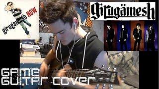 GIRUGAMESH(ギルガメッシュ) -[GAME GUITAR COVER]