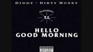 Hello Good Morning - Diddy - Dirty Money feat. T.I. & PHENIX avalon