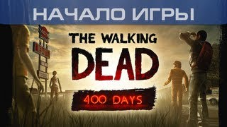 ▶ The Walking Dead: 400 Days - Начало игры