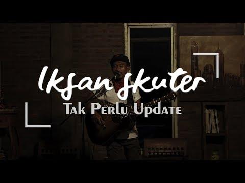 Iksan Skuter - Tak Perlu Update (Secret Gig Surakarta)
