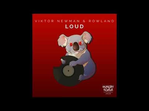 Viktor Newman, Rowland - Loud (Original Mix)