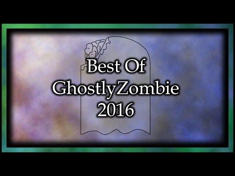 Best Of GhostlyZombie 2016