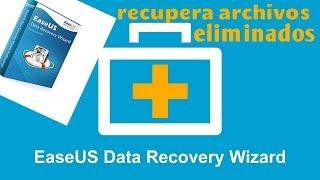 Recupera tus Archivos Eliminados con EaseUS DATA RECOVERY WIZARD
