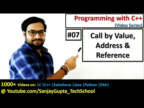 07 C++ Call By Value, Call by Address and Call by Reference Methods of Function Call