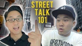 STREET TALK 101