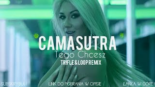 CamaSutra - Tego Chcesz (Tr!Fle & LOOP REMIX) NOWOŚĆ DISCO POLO 2018
