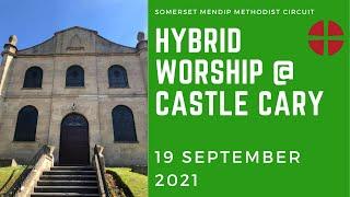 19 September 2021 Hybrid Worship @ Castle Cary   SD 480p