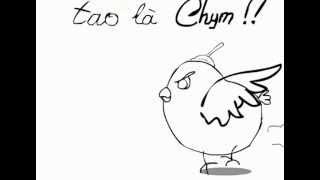 I am Chym (tôi là chim)