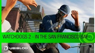Watch Dogs 2 - Free-roaming in the San Francisco Bay - E3 2016