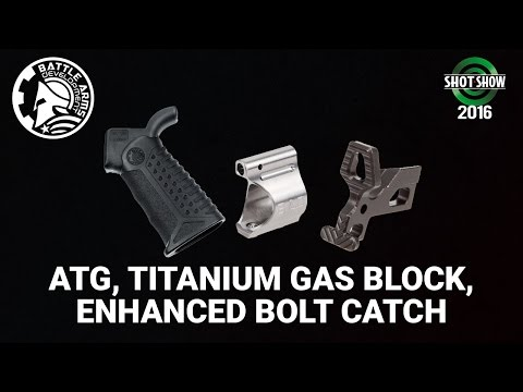 Battle Arms new ATG, Titanium Gas Block, and Enhanced Bolt Catch - SHOT Show 2016