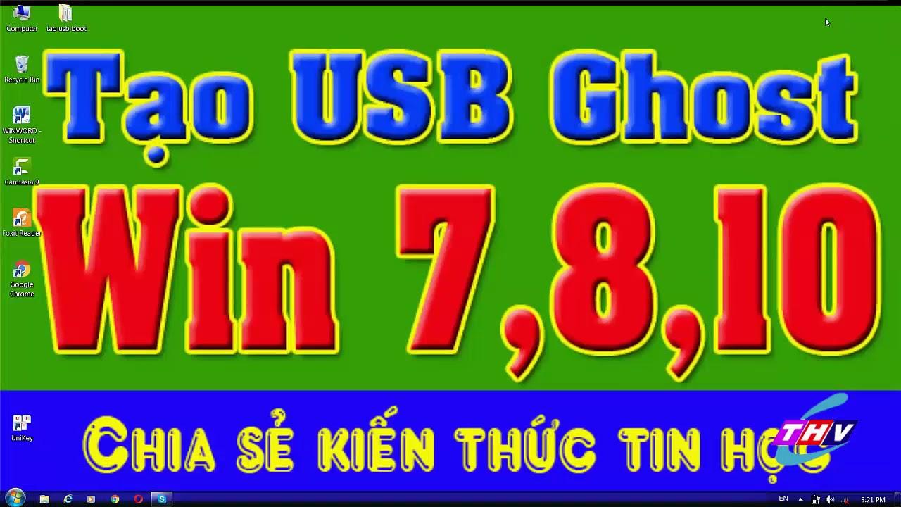 Tạo USB ghost win 7,8,10 đơn giản nhất