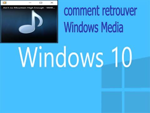 comment-retrouver-windows-media-sur-windows-10