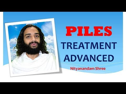 ADVANCED PILES EASY AYURVEDIC TREATMENT BY NITYANANDAM SHREE