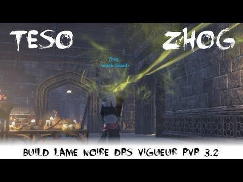 TESO : Build Lame noire DPS vigueur PvP #3 - 3.2 [Zhog]