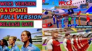 WCC3 Full Version Launched | WCC3 Version 0.4 Update | WCC3 Phase 4 Update