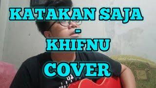 Katakan Saja - Khifnu ( Cover JOE LAWAK)