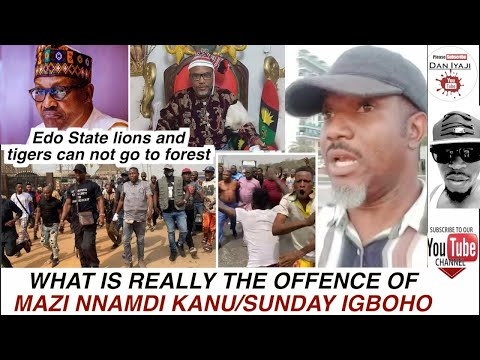 WHAT IS THE OFFENCE OF MAZI NNAMDI KANU AND SUNDAY IGBOHO