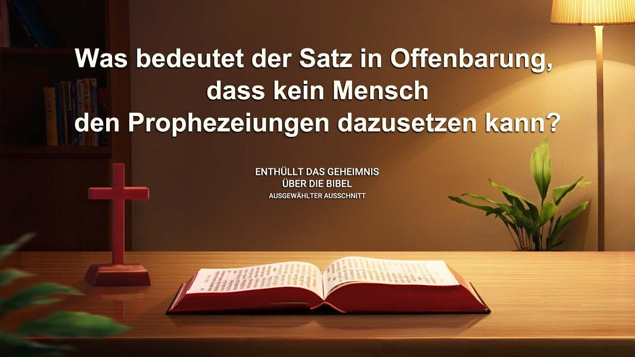 Was bedeutet der Satz in Offenbarung, dass kein Mensch den Prophezeiungen dazusetzen kann?