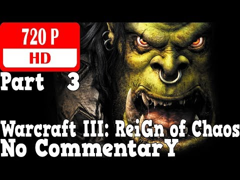 Warcraft III Reign of Chaos - Walkthrough Part 3 - Chasing Visions