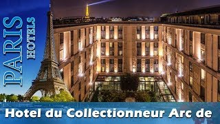 Hotel du Collectionneur Arc de Triomphe - Paris Hotels, France
