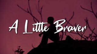 Gambar cover New Empire - A Little Braver (Lyrics) 🎵